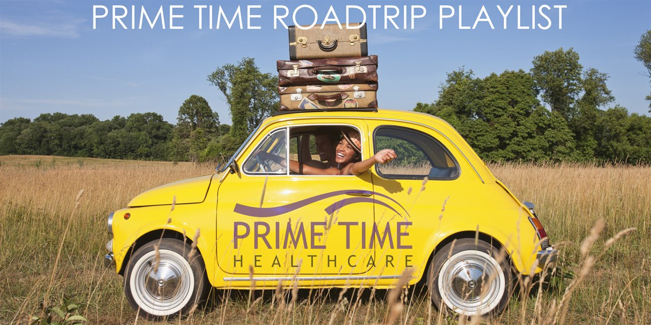 Prime Time Healthcare - Road Trip Playlist