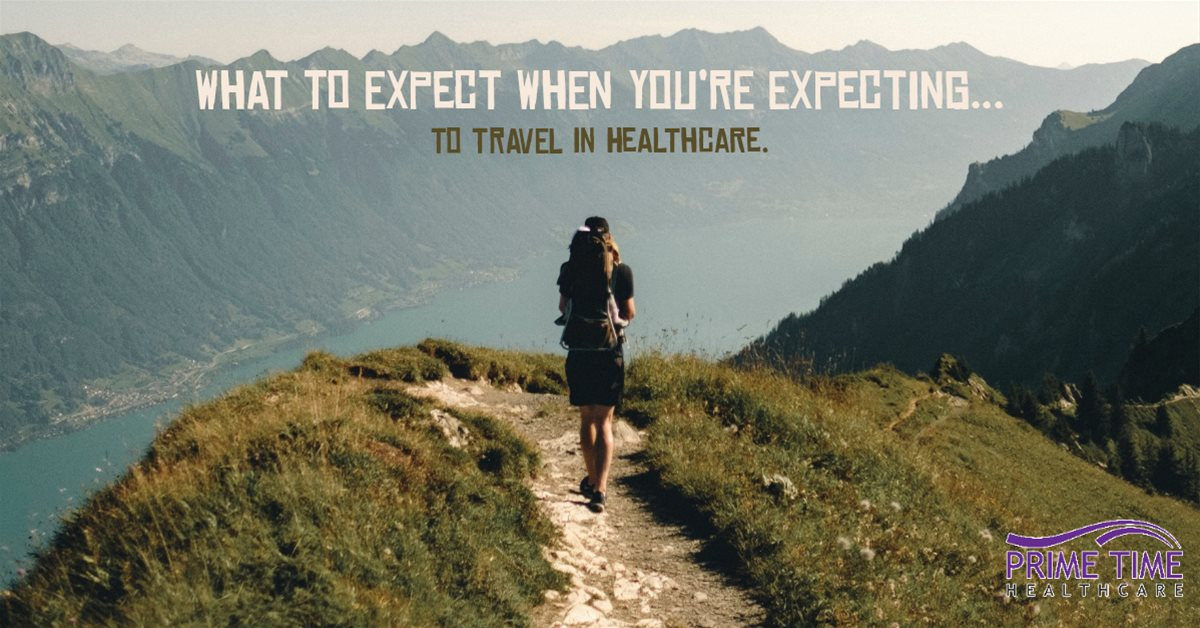 What to expect when you're expecting... to travel in healthcare